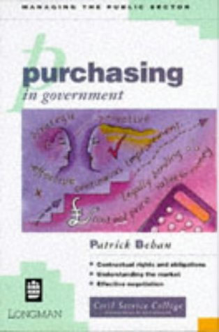 Purchasing in Government (Managing the Public Sector Series) by Patrick Behan (1994-11-07)