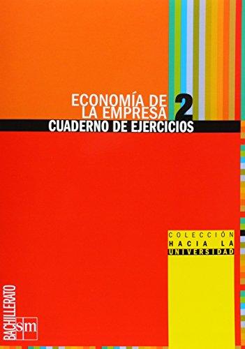 Economía de la empresa: cuaderno de ejercicios. 2 Bachillerato - 9788467539851