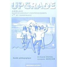 Anglais Bac pro 1e et Tle Upgrade : Guide pédagogique corrigé by Armand Duval (2005-05-01)