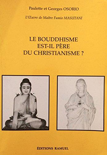 Le bouddhisme est il pere du christianisme par Masutani