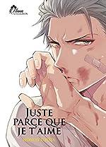 Juste parce que je t'aime - Livre (Manga) - Yaoi - Hana Collection de Honoji Tokita