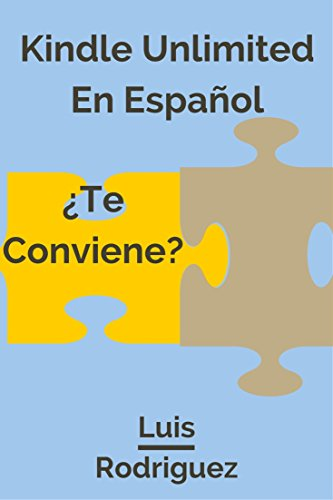 Kindle Unlimited en Español:¿Te Conviene?: ¿Qué tan Limitado es Kindle Unlimited? (Libros...