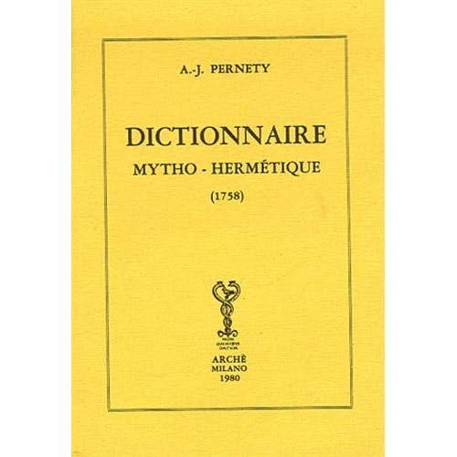 Dictionnaire mytho-hermétique