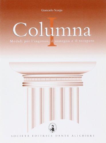 Columna. Moduli per l'ingresso, il sostegno e il recupero del latino. Per le Scuole superiori: 1
