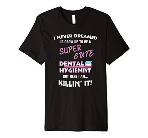 Nie gedacht,... ein super niedlicher dentalhygieniker Funny TShirt