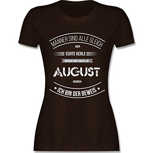 Shirtracer Geburtstag - Echte Kerle Werden IM August Geboren - Damen T-Shirt Rundhals Braun