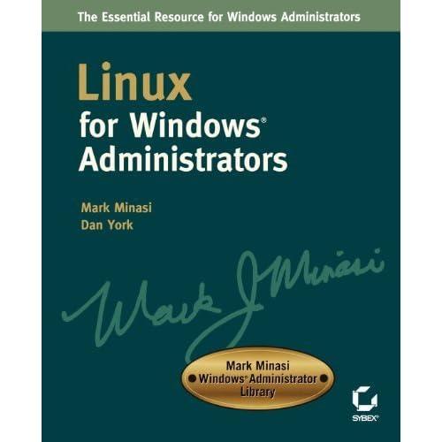 Linux for Windows Administrators (Mark Minasi Windows Administrator Library) by Mark Minasi (2002-11-12)