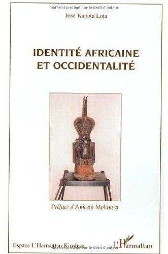 Identit africaine et occidentalit : Une rencontre toujours dialectique