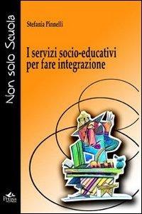 I servizi socio-educativi per fare integrazione