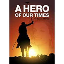 A Hero of Our Times (English Edition)