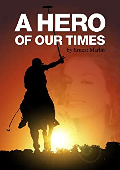 A Hero of Our Times (English Edition) par [Marlin, Ernest]