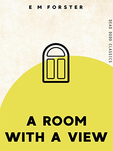 A Room With A View (Dead Dodo Classics) (English Edition) de [