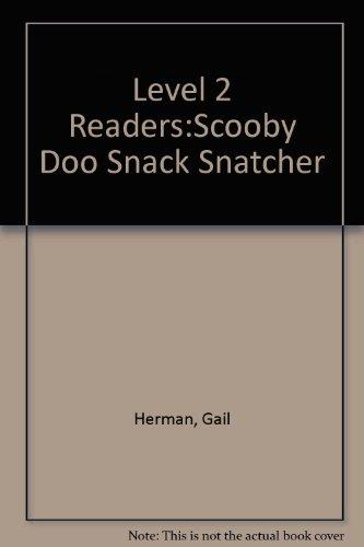 Level 2 Readers:Scooby Doo Snack Snatcher