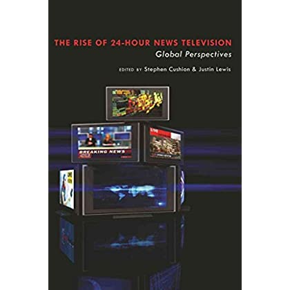 [(Rise of 24-hour News Television : Global Perspectives)] [Edited by Dr. Stephen Cushion ] published on (June, 2010)