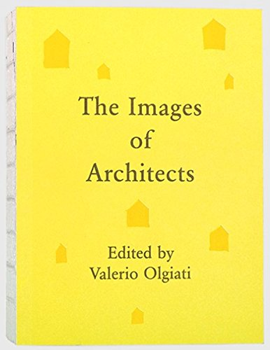 The Images Of Architects. Edited By Valerio Olgiati