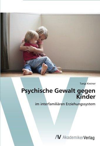 Psychische Gewalt gegen Kinder: im interfamiliären Erziehungssystem