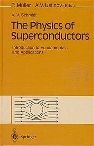 The Physics of Superconductors: Introduction to Fundamentals and Applications par V.V. Schmidt