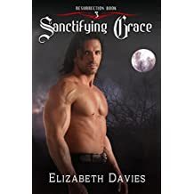 Sanctifying Grace: a time-travel paranormal romance (Resurrection Book 3)