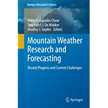 Mountain Weather Research and Forecasting: Recent Progress and Current Challenges (Springer Atmospheric Sciences)