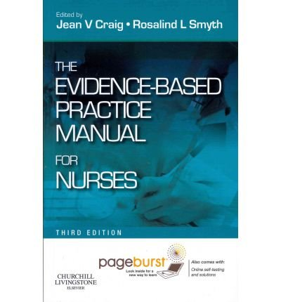 [(The Evidence-Based Practice Manual for Nurses: With Pageburst Online Access)] [Author: Jean V. Craig] published on (September, 2011)