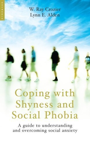 Coping with Shyness and Social Phobia by W. Ray Crozier, Lynn E. Alden (2009) Paperback