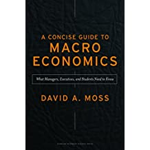 A Concise Guide to Macroeconomics: What Managers, Executives, And Students Need To Know