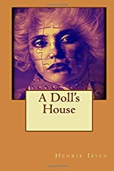 A Doll's House by Henrik Ibsen (2015-07-07)