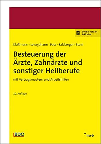 Besteuerung der Ärzte, Zahnärzte und sonstiger Heilberufe: mit Vertragsmustern und Arbeitshilfen.