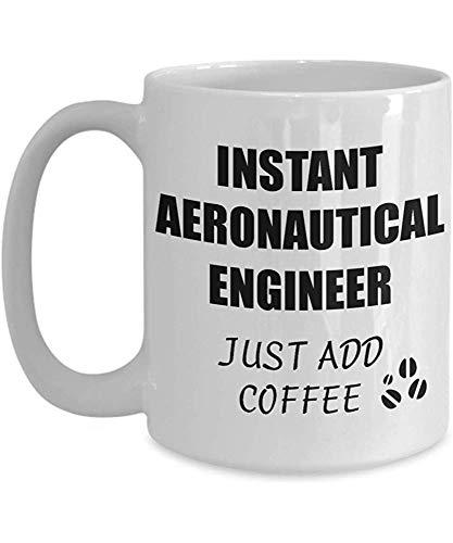 Taza de ingeniero aeronáutico Instante Simplemente agregue café Idea de regalo divertida para el compañero de trabajo Presente Lugar de trabajo Broma Oficina Taza de té