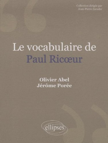 Le vocabulaire de Paul Ricoeur par Olivier Abel