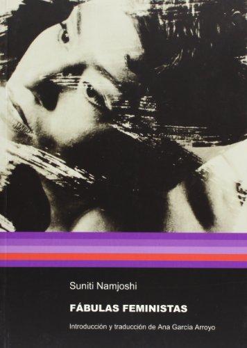 Fabulas feministas/ Feminine Fables por Suniti Namjoshi