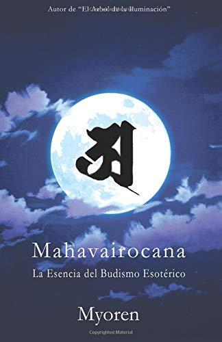 Mahavairocana: La Esencia del Budismo Esotérico