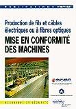 Production de fils et cables electriquesou a fibres optiques mise en conformitedes machines 6d04