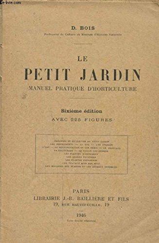 LE PETIT JARDIN MANUEL PRATIQUE D HORTICULTURE