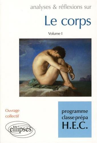 Le Corps volume I - programme classes prépa HEC - Edition prescrite