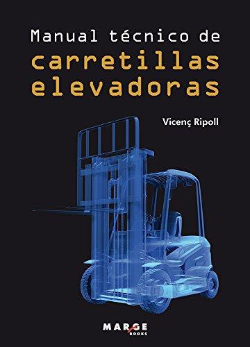 Manual técnico de carretillas elevadoras (Biblioteca de logística) (Spanish Edition)
