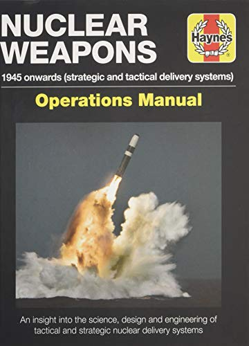 Strategic Nuclear Weapons Operations Manual: All models from 1945 (Owners Workshop Manual)