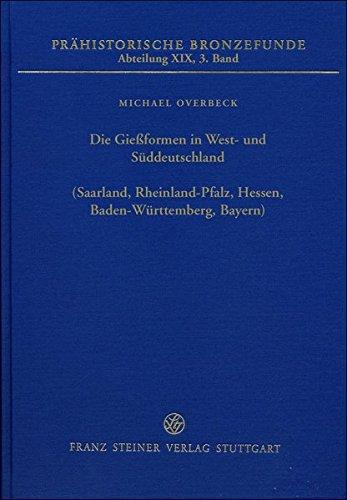 Die Gießformen in West- und Süddeutschland (Saarland, Rheinland-Pfalz, Hessen, Baden-Württemberg, Bayern)