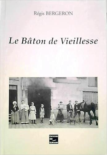 Livres gratuits en ligne Le Baton de Vieillesse pdf, epub