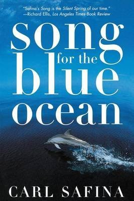 [Songs for the Blue Ocean] (By: Carl Safina) [published: August, 1999]