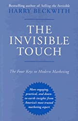 The Invisible Touch: The Four Keys to Modern Marketing by Harry Beckwith (2001-03-01)