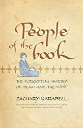 People of the Book: The Forgotten History of Islam and the West by Zachary Karabell (2007-03-08)