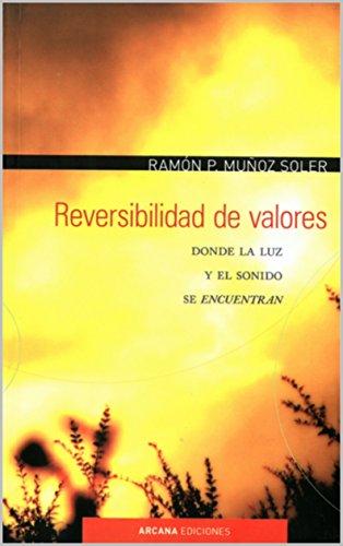 Reversibilidad de Valores: Donde la luz y el sonido se encuentran por Ramón Pascual Muñoz Soler