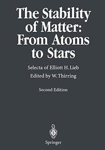 The Stability of Matter : From Atoms to Stars. : 2nd edition par Elliott H. Lieb