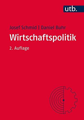 Wirtschaftspolitik (Grundkurs Politikwissenschaft, Band 2804)