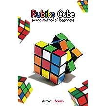 Rubiks cube solving method of beginners: rubiks cube solution (English Edition)