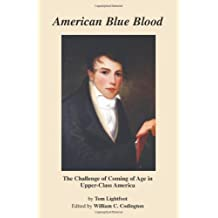 American Blue Blood: The Challenge of Coming of Age in Upper-Class America