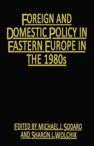 Foreign and Domestic Policy in Eastern Europe in the 1980s: Trends and Prospects