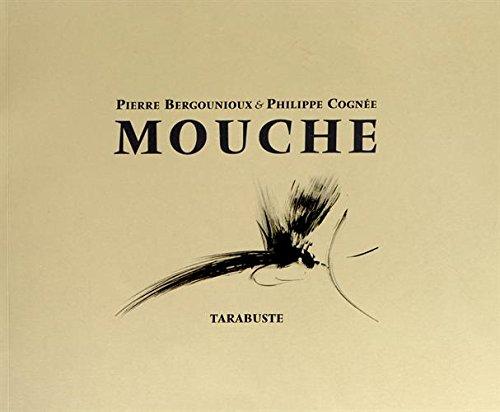 Mouche par Pierre Bergounioux, Philippe Cognée