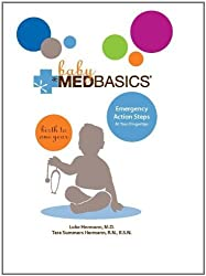 Baby Medbasics: Lifesaving Action Steps at Your Fingertips: Birth to One Year by Luke Hermann (2011-04-05)